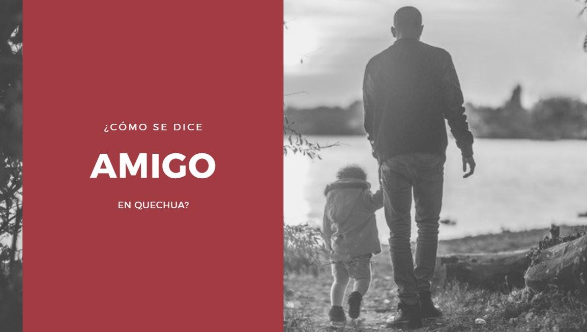 ¿Cómo se dice amigo en quechua?